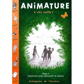 Animature, tome 1, à vos outils !